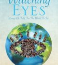 Watching Eyes – Living Life Fully for the World to See, by Norine Rae