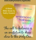 Kathy Howard Embraced by Holiness giveaway